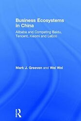 Business Ecosystems In China Alibaba And Compe Greeven Wei