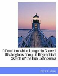 A New Hampshire Lawyer In General Washington's Army A Biographical Sketch O-,