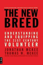 The New Breed: Second Edition: Understanding and Equipping the 21st Century Volu
