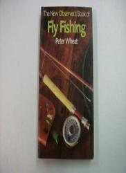 The New Observer#x27;s Book of Fly Fishing New Observer#x27;s Pocket By Peter Wheat $9.99