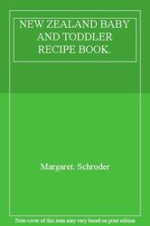 New Zealand Baby And Toddler Recipe Book By Margaret Schroder