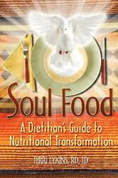 Soul Food A Dietitian's Guide To Nutritional T, Lykins, Rd, Ld, Terri,,