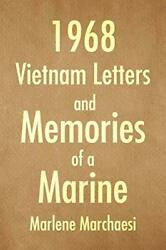 1968 Vietnam Letters And Memories Of A Marine By Marchaesi, Marlene New,,