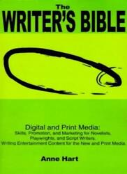 The Writer's Bible Digital And Print Media Sk, Hart, Anne,,