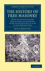 The History Of Free Masonry, Drawn From Authent, Brewster, David,,