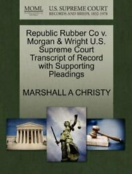 Republic Rubber Co V. Morgan And Wright U.s. Supr, Christy, A,,