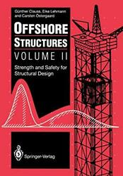 Offshore Structures Volume Ii Strength And Sa, Clauss, Gunther,,