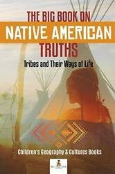 The Big Book On Native American Truths Tribes, Professor,,
