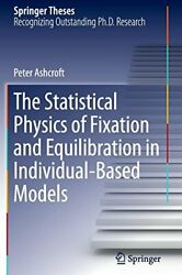 The Statistical Physics Of Fixation And Equilib, Ashcroft, Peter,,