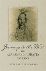 Journey to the West: The Alabama and Coushatta Indians (Hardback or Cased Book)