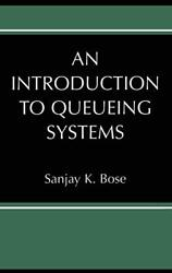 An Introduction To Queueing Systems Bose K. 9780306467349 Free Shipping-