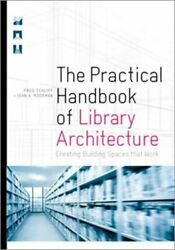 The Practical Handbook Of Library Architecture Schlipf Moorman-