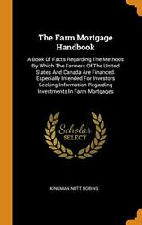 The Farm Mortgage Handbook A Book Of Facts Reg, Robins Hardcover-,