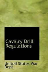 Cavalry Drill Regulations By Dept. New 9780554450377 Fast Free Shipping-,