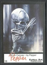 Tattoo Art Trading Cards 2012 Hand Signed Autograph Card 13 By Artist Pepper