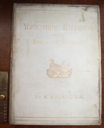 1885 Yorkshire Etchings With Sonnets Descriptions 21 SIGNED Engravings on Vellum