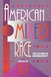 American Mixed Race The Culture Of Microdiversity Zack Naomi 9780847680139