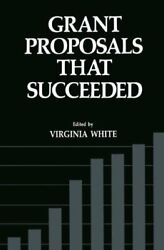 Grant Proposals That Succeeded White Virginia 9781489904133 Free Shipping