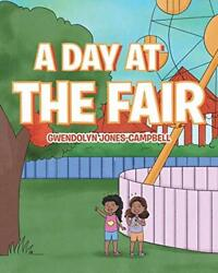 A Day At The Fair, Jones-campbell, Gwendolyn 9781644242261 Fast Free Shipping,,