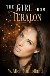 The Girl From Teralon Mulholland Allen New 9781945271670 Fast Free Shipping