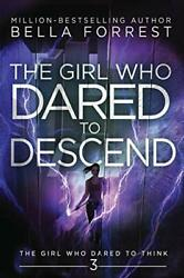 The Girl Who Dared To Think 3 The Girl Who Dared To Descend Forrest Bella