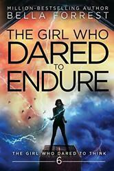 The Girl Who Dared To Think 6 The Girl Who Dared To Endure Forrest Bella