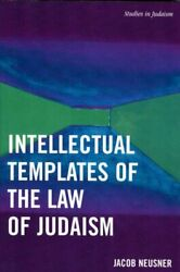 Intellectual Templates Of The Law Of Judaism, Neusner, Jacob 9780761833956,,
