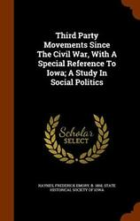 Third Party Movements Since The Civil War, With, Haynes, Iowa-,