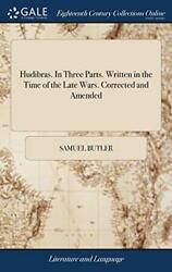Hudibras. In Three Parts. Written In The Time O B-