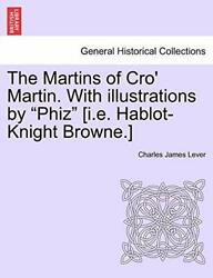 The Martins Of Croand039 Martin. With Illustrations Lever James