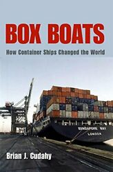 Box Boats How Container Ships Changed The World, Cudahy 9780823225682 New-,