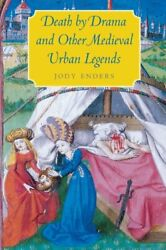 Death By Drama And Other Medieval Urban Legends, Enders 9780226207889 New-,