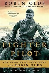 Fighter Pilot The Memoirs Of Legendary Ace Robin Olds Paperback Or Softback