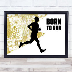 Born To Run Male Gold Quote Typogrophy Wall Art Print