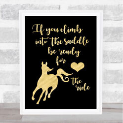 If You Climb Into The Saddle Be Ready For The Ride Horse Quote Typogrophy Print