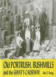 Old Portrush, Bushmills And The Giant's Causeway, Young 9781840331899 New..
