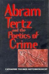 Abram Tertz And The Poetics Of Crime [russian Literature And Thought Series]