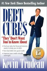 Debt Cures They Don't Want You To Know About By Perseus And Kevin Trudeau...
