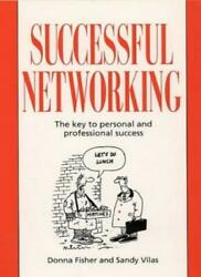 Successful Networking The Key To Personal And Professional Success By Donna Fi