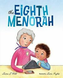 The Eighth Menorah Picture Book Lauren L. Wohl