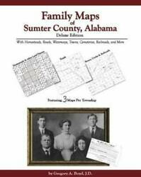 Family Maps of Sumter County Alabama Deluxe Edition : With Homesteads...