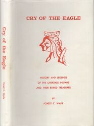 Forest C Wade / Cry Of The Eagle History And Legends Of The Cherokee Indians