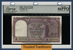 Tt Pk 39a Nd 1949-57 India 10 Rupees Scarce Banknote Lcg 66 Ppq Gem None Finer
