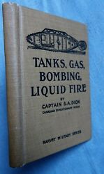 Tanks, Gas, Bombing, Liquid Fire By Captain S.a. Dion 1917 Not A Reprint