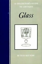 Collectors Guide To Antique Glass Antique Collectors' Guides By Ruth Vose