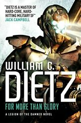 For More Than Glory Legion Of The Damned 5 By William C. Dietz