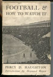 Football And How To Watch It 1922-percy D. Haughton-1st Edition In Dust Jacket-...