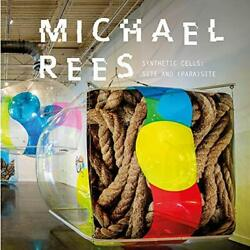 Michael Rees Synthetic Cells Site And Parasite By Foreword, Essay New..