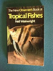 The New Observer#x27;s Book of Tropical Fishes New Observer#x27;s Pocket By Neil Wain $75.00