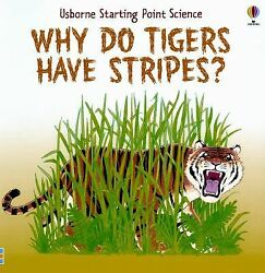 Why Do Tigers Have Stripes Starting Point Science By Edom Helen Good Book